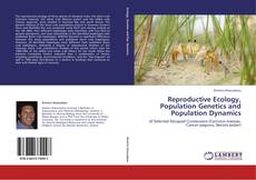 Обложка Reproductive Ecology, Population Genetics and Population Dynamics