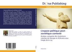 Buchcover von L'espace politique post-soviétique contesté