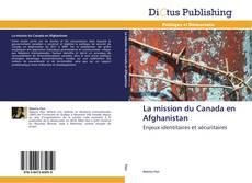 Copertina di La mission du Canada en Afghanistan