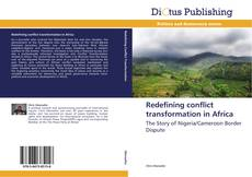 Copertina di Redefining conflict transformation in Africa