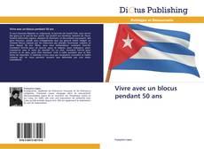 Bookcover of Vivre avec un blocus pendant 50 ans