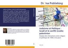 Bookcover of Judaïsme et Politique : Israël et le conflit israélo-palestinien