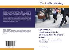 Bookcover of Opinions et représentations du politique dans la presse Tome 1