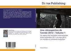Bookcover of Une rétrospective de l'année 2012 - Volume 1