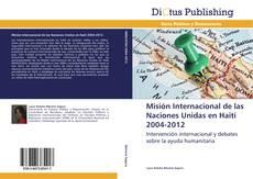 Portada del libro de Misión Internacional de las Naciones Unidas en Haití 2004-2012