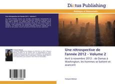 Portada del libro de Une rétrospective de l'année 2012 - Volume 2