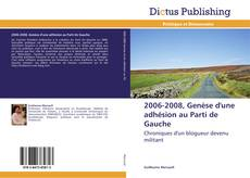 Capa do livro de 2006-2008, Genèse d'une adhésion au Parti de Gauche