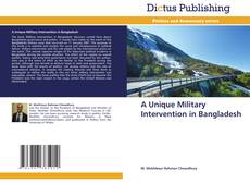 A Unique Military Intervention in Bangladesh kitap kapağı
