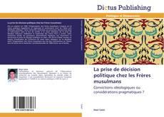 Bookcover of La prise de décision politique chez les Frères musulmans