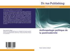 Bookcover of Anthropologie politique de la postmodernité