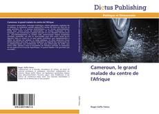Portada del libro de Cameroun, le grand malade du centre de l'Afrique