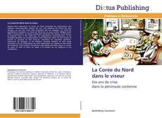 Bookcover of La Corée du Nord dans le viseur