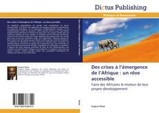 Copertina di Des crises à l'émergence de l'Afrique : un rêve accessible