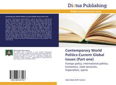 Bookcover of Contemporary World Politics-Current Global Issues (Part one)