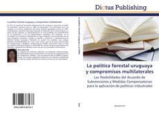 Capa do livro de La política forestal uruguaya y compromisos multilaterales