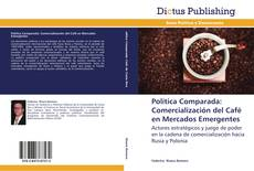 Buchcover von Política Comparada: Comercialización del Café  en Mercados Emergentes