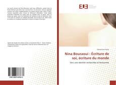 Couverture de Nina Bouraoui : Écriture de soi, écriture du monde