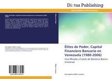 Élites de Poder, Capital Financiero Bancario en Venezuela (1980-2006)的封面