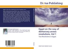 Egypt on the way of democracy across revolutions, Vol 1 kitap kapağı