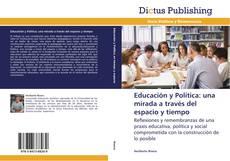 Bookcover of Educación y Política: una mirada a través del espacio y tiempo