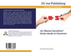 Bookcover of ¿Es Obama Socialista? Visión desde el Chavismo