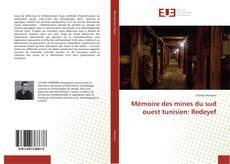 Couverture de Mémoire des mines du sud ouest tunisien: Redeyef