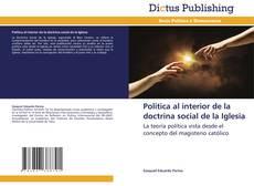Bookcover of Política al interior de la doctrina social de la Iglesia