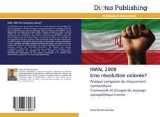 IRAN, 2009 Une révolution colorée? kitap kapağı