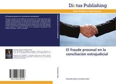 Portada del libro de El fraude procesal en la conciliación extrajudicial