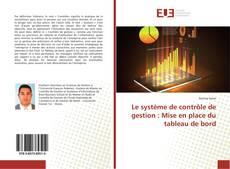 Couverture de Le système de contrôle de gestion : Mise en place du tableau de bord