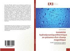 Couverture de Instabilité hydrodynamique/thermique en présence d'un champ magnétique