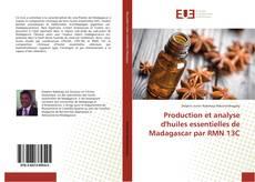 Bookcover of Production et analyse d'huiles essentielles de Madagascar par RMN 13C
