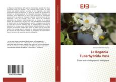 Bookcover of Le Begonia Tuberhybrida Voss
