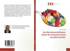 Bookcover of Les dermocosmétiques, levier de croissance pour les pharmacies?