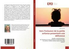 Couverture de Vers l'inclusion de la petite enfance présentant une déficience