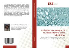 La fiction romanesque de la postmodernité et ses labyrinthes的封面