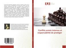 Couverture de Conflits armés internes et responsabilité de protéger