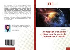 Bookcover of Conception d'un crypto système pour la norme de compression H.264/AVC