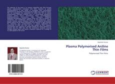 Обложка Plasma Polymerised Aniline Thin Films