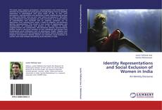 Bookcover of Identity Representations and Social Exclusion of Women in India