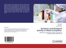 Synthesis and Biological Activity of Metal Complexes的封面