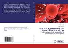 Bookcover of Testicular Hyperthermia And Sperm Genomic Integrity