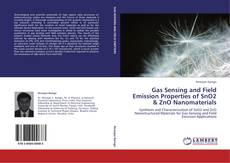 Bookcover of Gas Sensing and Field Emission Properties of SnO2 & ZnO Nanomaterials