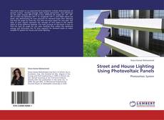 Bookcover of Street and House Lighting Using Photovoltaic Panels