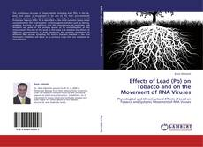 Couverture de Effects of Lead (Pb) on Tobacco and on the Movement of RNA Viruses
