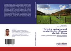 Copertina di Technical evaluation and standardization of biogas plants in Ghana