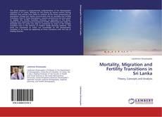 Couverture de Mortality, Migration and Fertility Transitions in  Sri Lanka