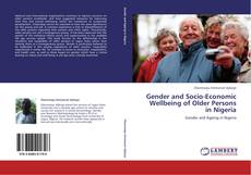 Bookcover of Gender and Socio-Economic Wellbeing of Older Persons in Nigeria