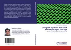 Bookcover of Complex hydrides for solid state hydrogen storage