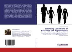 Обложка Balancing Conditions of Existence and Reproduction